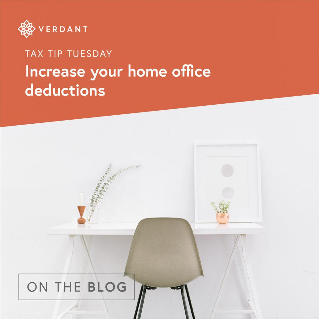 Tax Tip Tuesday: Increase Your Home Office Deductions For
